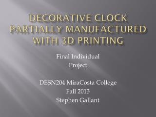 Decorative Clock Partially Manufactured with 3D Printing