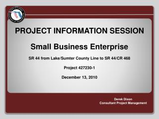 PROJECT INFORMATION SESSION Small Business Enterprise
