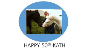 HAPPY 50 th KATH