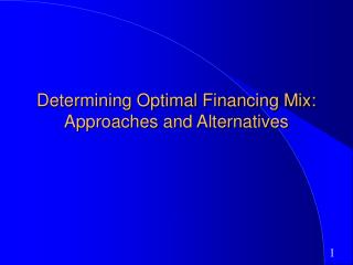 Determining Optimal Financing Mix: Approaches and Alternatives