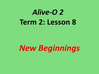Alive-O 2 Term 2: Lesson 8