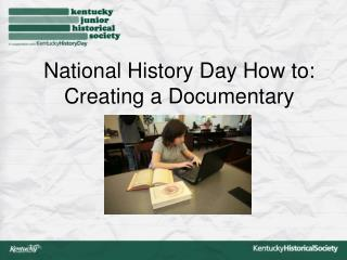 National History Day How to: Creating a Documentary