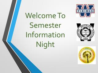 Welcome To Semester Information  Night