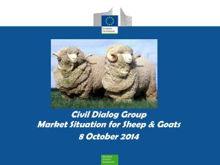 Civil Dialog Group Market Situation  for Sheep & Goats 8 October 2014