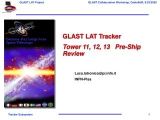 GLAST LAT Tracker Tower 11, 12, 13   Pre-Ship Review