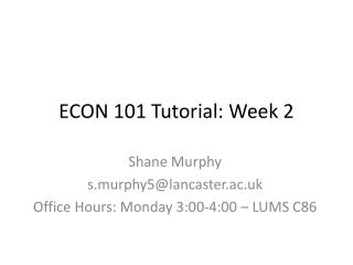 ECON 101 Tutorial: Week 2