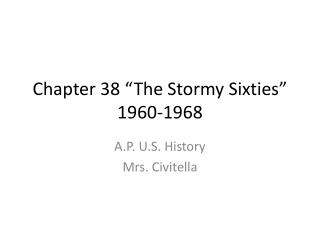 "Chapter 38 ""The Stormy Sixties"" 1960-1968"