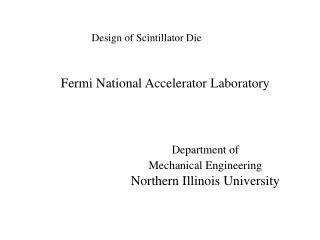 Design of Scintillator Die
