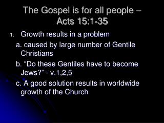 The Gospel is for all people �  Acts 15:1-35