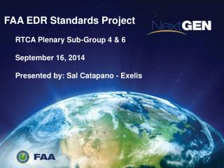 FAA EDR Standards Project  RTCA Plenary Sub-Group 4 & 6 September 16, 2014