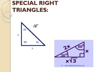 SPECIAL RIGHT TRIANGLES: