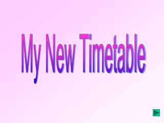 My New Timetable