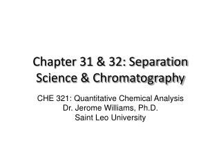 Chapter 31 & 32: Separation Science & Chromatography