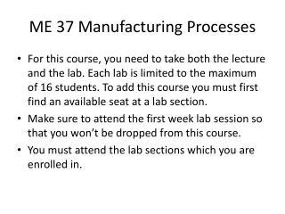 ME 37 Manufacturing Processes