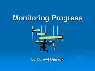 Monitoring Progress