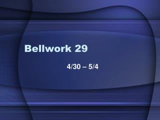 Bellwork 29