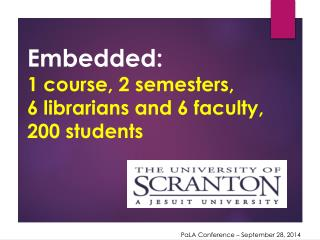 Embedded : 1  course, 2 semesters,  6  librarians and 6 faculty, 200 students