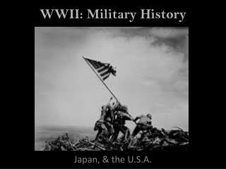 WWII: Military History