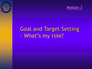 Goal and Target Setting - What�s my role?