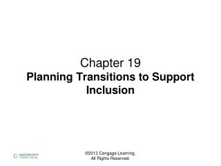 Chapter 19 Planning Transitions to Support Inclusion