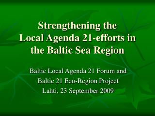 Strengthening the  Local Agenda 21-efforts in the Baltic Sea Region