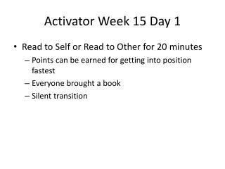 Activator Week 15 Day 1