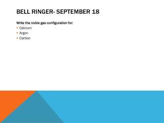 Bell Ringer- September 18