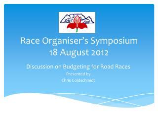 Race Organiser's Symposium 18 August 2012