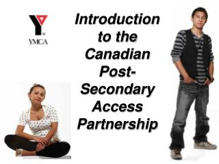 Introduction to the Canadian Post-Secondary Access Partnership
