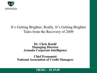 It's Getting Brighter, Really, It's Getting Brighter Tales from the Recovery of 2009