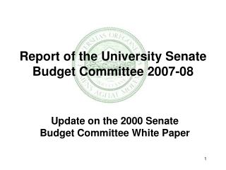 Report of the University Senate Budget Committee 2007-08