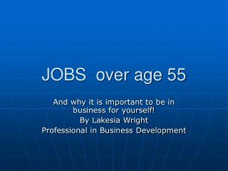 JOBS  over age 55