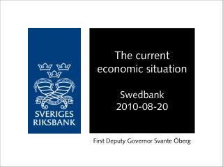 The current economic situation Swedbank 2010-08-20