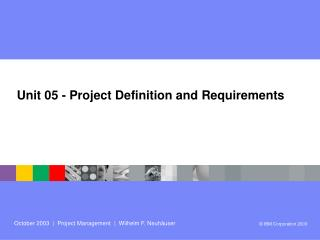 Unit 05 - Project Definition and Requirements