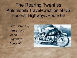 The Roaring Twenties Automobile Travel/Creation of US Federal Highways/Route 66