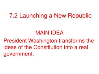 7.2  Launching a New Republic