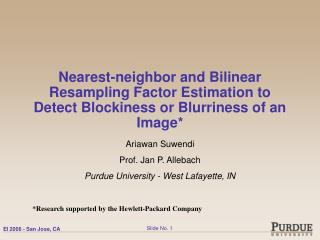 Ariawan Suwendi Prof. Jan P. Allebach Purdue University - West Lafayette, IN