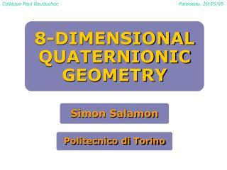 8-DIMENSIONAL QUATERNIO NIC GEOMETRY