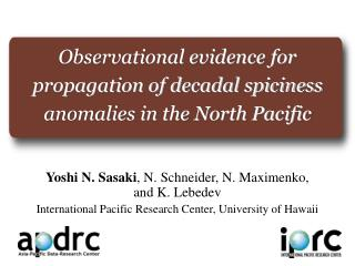 Observational evidence for propagation of decadal spiciness anomalies in the North Pacific