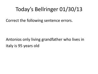 Today's  Bellringer  01/30/13