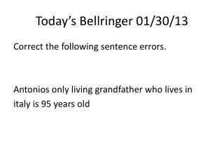 Today�s  Bellringer  01/30/13
