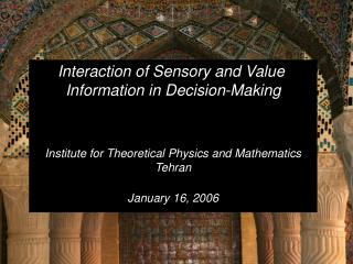 Interaction of Sensory and Value  Information in Decision-Making
