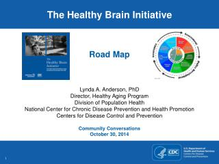 Lynda A. Anderson, PhD Director, Healthy Aging Program Division of Population Health
