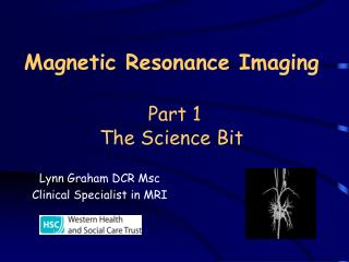 Magnetic Resonance Imaging Part 1 The Science Bit