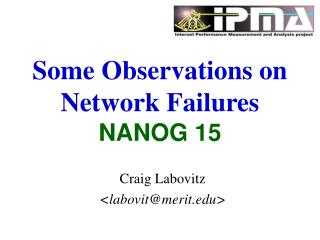 Some Observations on Network Failures NANOG 15
