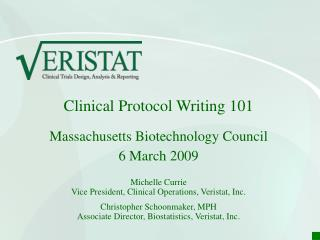 Clinical Protocol Writing 101 Massachusetts Biotechnology Council 6 March 2009  Michelle Currie Vice President, Clinical