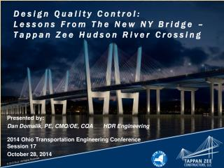Design Quality Control:  Lessons  From  The  New NY Bridge – Tappan Zee Hudson River  Crossing