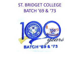 ST. BRIDGET COLLEGE BATCH '69 & '73