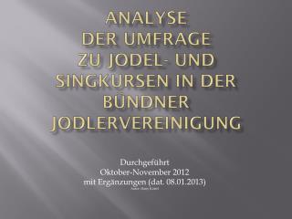 Analyse der Umfrage zu Jodel- und Singkursen in der B�ndner Jodlervereinigung