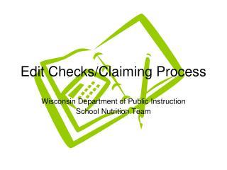 Edit Checks/Claiming Process